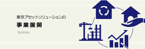 Business Development of Tokyo Asset Solution